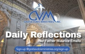 Daily Reflections with Father Maurice Emelu